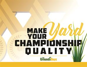 Make Your Yard Championship Quality banner