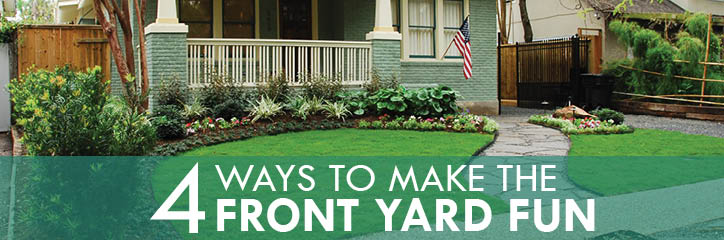 Four Ways To Make The Front Yard Fun